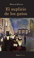 El suplicio de los gatos [Hardcover]