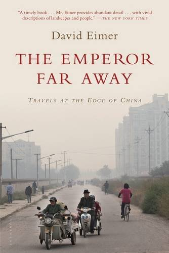 The Emperor Far Away: Travels at the Edge of China [Idioma Inglés]
