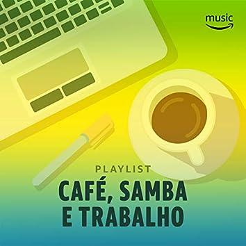 Café, Samba e Trabalho