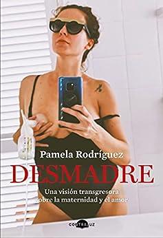 Desmadre de Pamela Rodríguez