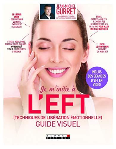 Je m'initie à l'EFT (Techniques de libération émotionnelle) (Guide visuel)