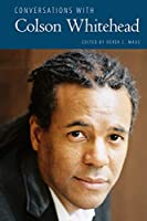 Conversations with Colson Whitehead (Literary Conversations)