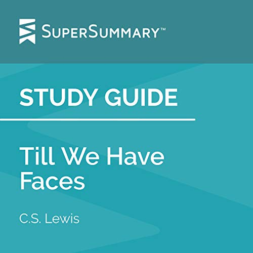 Study Guide: Till We Have Faces by C.S. Lewis cover art