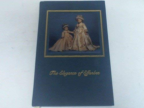 """The elegance of Effanbee: As shown by the """"Ladies of fashion:"""" Effanbee historical dolls"""