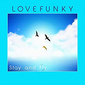 Stay And Fly
