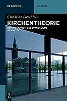 Kirchentheorie: Kommunikation Des Evangeliums Im Kontext (De Gruyter Studium)
