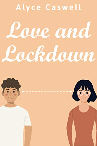 Love and Lockdown by [Alyce Caswell]