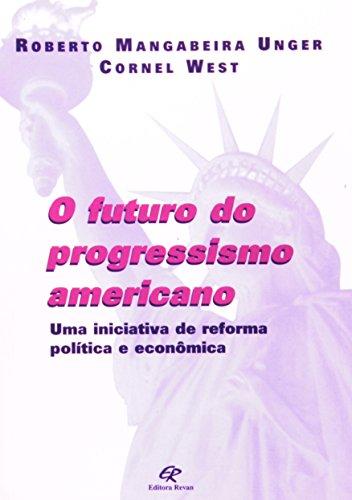 O Futuro do Progressimo Americano. Uma Iniciativa de Reforma Política e Econômica