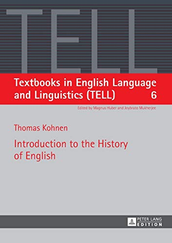 Introduction to the History of English (Textbooks in English Language and Linguistics (TELL), Band 6)