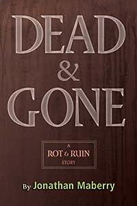 Dead & Gone (Rot & Ruin)
