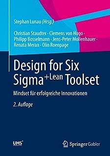 Design for Six Sigma+Lean Toolset: Mindset für erfolgreiche Innovationen (German Edition)