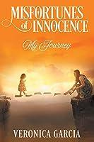 Misfortunes of Innocence: My Journey