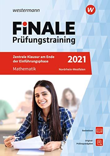 FiNALE Prüfungstraining Zentrale Klausuren am Ende der Einführungsphase Nordrhein-Westfalen: Mathematik 2021: Zentrale Klausuren Nordrhein-Westfalen / ... Zentrale Klausuren Nordrhein-Westfalen)