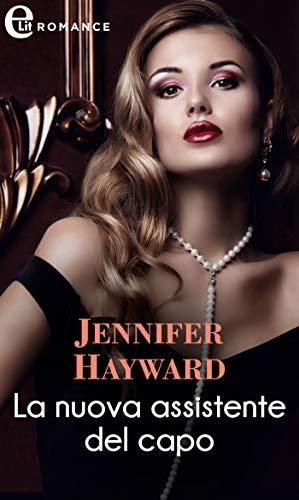 La nuova assistente del capo (eLit) (Irresistibili milionari Vol. 1) di [Jennifer Hayward]