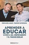 Aprender a educar: Evitar el mal comportamiento y el fracaso escolar (Clave)