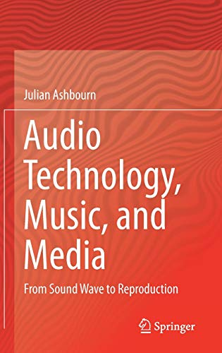 Audio Technology, Music, and Media: From Sound Wave to Reproduction