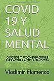 COVID 19 Y SALUD MENTAL: CONSEJOS Y RECOMENDACIONES PARA ACTUAR ANTE LA PANDEMIA