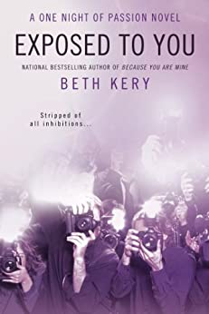 Exposed to You: A One Night of Passion Novel by [Beth Kery]