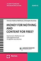 Money for Nothing and Content for Free?: Paid Content, Plattformen und Zahlungsbereitschaft im digitalen Journalismus