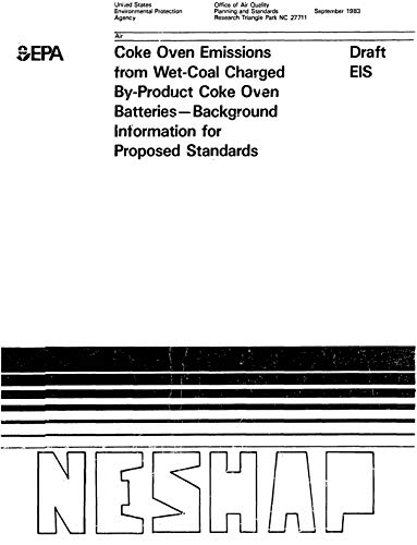 Coke Oven Emissions From By-Product Coke Oven Charging Door Leaks and Topside Leaks on Wet-Coal Charged Batteries--Background Information for Proposed Standards - Draft EIS (English Edition)
