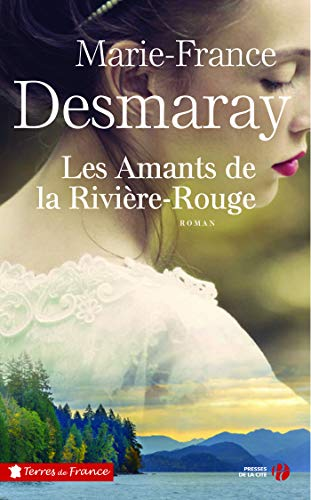 Les Amants de la Rivière Rouge (Terres de France) (French Edition)