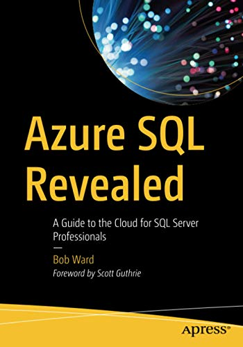Azure SQL Revealed: A Guide to the Cloud for SQL Server Professionals (English Edition)