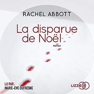 La disparue de Noël                   De :                                                                                                                                 Rachel Abbott                               Lu par :                                                                                                                                 Marie Eve Dufresne                      Durée : 11 h et 25 min     33 notations     Global 4,5