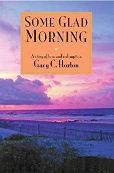 Some Glad Morning by [Gary C. Horton]