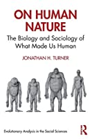 On Human Nature: The Biology and Sociology of What Made Us Human (Evolutionary Analysis in the Social Sciences)