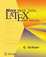 ({MORE MATH INTO LATEX: A GUIDE FOR DOCUMENTATION AND PRESENTATION}) [{ By (author) George A. Gratzer }] on [September, 2007]