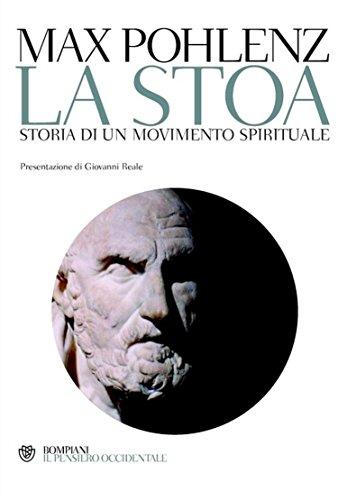 La stoa: Storia di un movimento spirituale (Il pensiero occidentale)