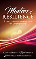 """Masters of Resilience: Real stories of inspiration for """"purposeful living"""""""