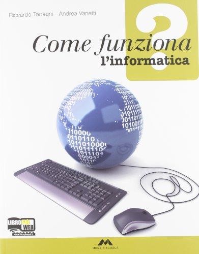 Come funziona? L'informatica. Con espansione online. Per la Scuola media. Con CD-ROM
