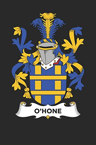 O'Hone: O'Hone Coat of Arms and Family Crest Notebook Journal (6 x 9 - 100 pages)
