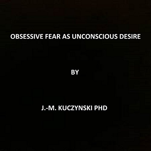 Obsessive Fear as Unconscious Desire audiobook cover art