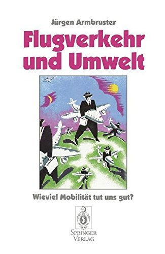 Flugverkehr und Umwelt: Wieviel Mobilität Tut Uns Gut? by Jürgen Armbruster (2013-10-04)