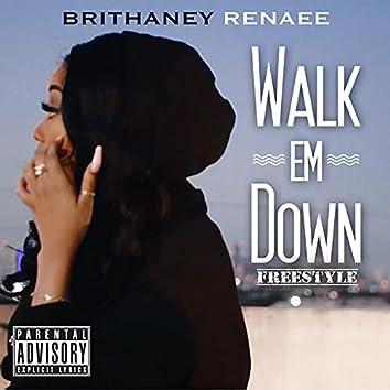 Walk Em Down Freestyle