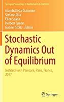 Stochastic Dynamics Out of Equilibrium: Institut Henri Poincaré, Paris, France, 2017 (Springer Proceedings in Mathematics & Statistics)