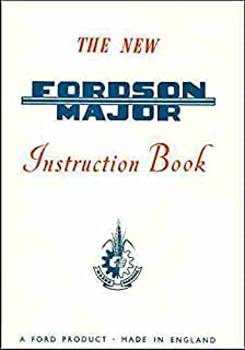 1953 1954 1955 1956 1957 1958 1959 1960 1961 FORDSON MAJOR TRACTOR OWNERS INSTRUCTION & OPERATING MANUAL