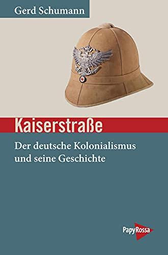 Kaiserstraße: Der deutsche Kolonialismus und seine Geschichte