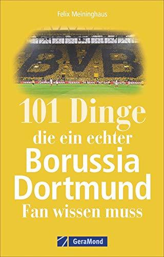 101 Dinge, die ein echter Borussia Dortmund-Fan wissen muss. Spannende Fakten über den BVB, seine Südtribüne, legendäre Revier-Derbys, Besonderheiten und gut gehütete Geheimnisse.