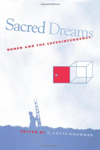Sacred Dreams: Women and the Superintendency (Suny Series in Women in Education)