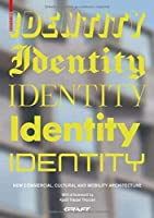 Identity: New Commercial, Cultural and Mobility Architecture
