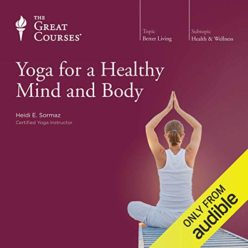 Yoga for a Healthy Mind and Body audiobook cover art