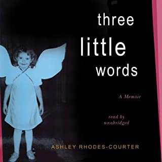 Three Little Words     A Memoir              Auteur(s):                                                                                                                                 Ashley Rhodes-Courter                               Narrateur(s):                                                                                                                                 Ashley Rhodes-Courter                      Durée: 8 h et 19 min     2 évaluations     Au global 4,5