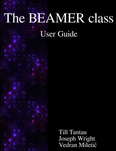 The BEAMER class User Guide