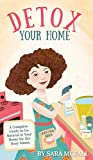 Detox Your Home: A complete guide to remove the toxins from home for the Busy Mama. Make your home safe and healthy with 80+ DIY Recipes, product recs, shopping lists, research and more!