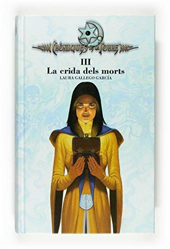 Cròniques de la Torre III. La crida dels morts: 3 (Crónicas de la Torre)