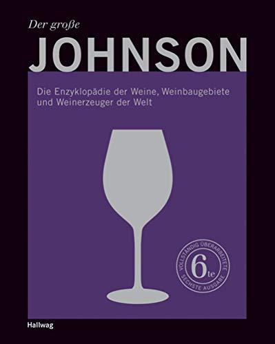 Der große Johnson: Die Enzyklopädie der Weine, Weinbaugebiete und Weinerzeuger der Welt