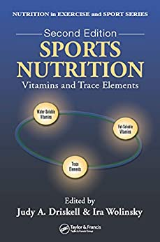 Sports Nutrition: Vitamins and Trace Elements, Second Edition (Nutrition in Exercise and Sport)